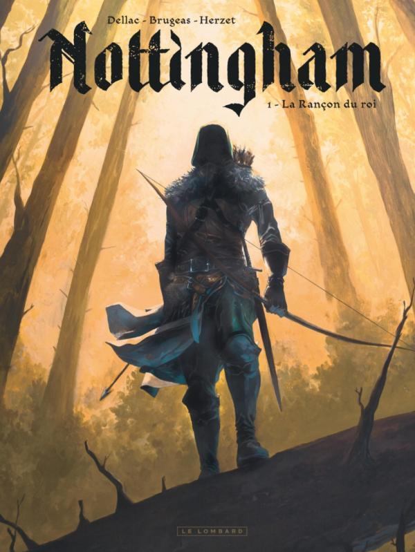 Nottingham T1 : La rançon du roi (0), bd chez Le Lombard de Brugeas, Herzet, Dellac