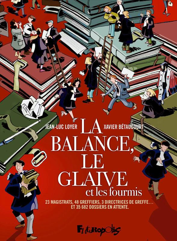 La Balance, le glaive et les fourmis, bd chez Futuropolis de Loyer, Bétaucourt