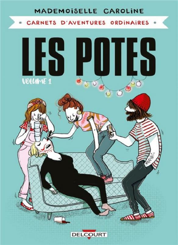 Carnets d'aventures ordinaires T3 : Les potes 1 (0), bd chez Delcourt de Mademoiselle Caroline