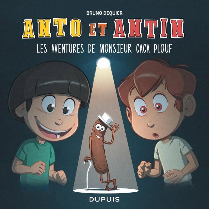 Anto et Antin T4 : Les aventures de monsieur Caca Plouf (0), bd chez Dupuis de Dequier