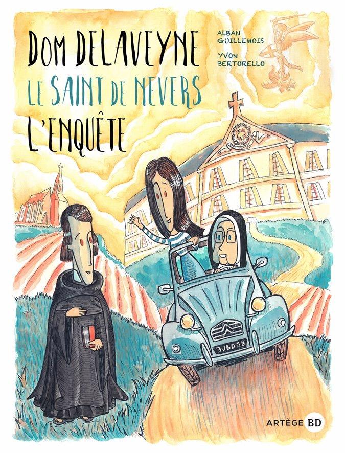 Dom Delaveyne le saint de Nevers, bd chez Artège Editions de Bertorello, Guillemois