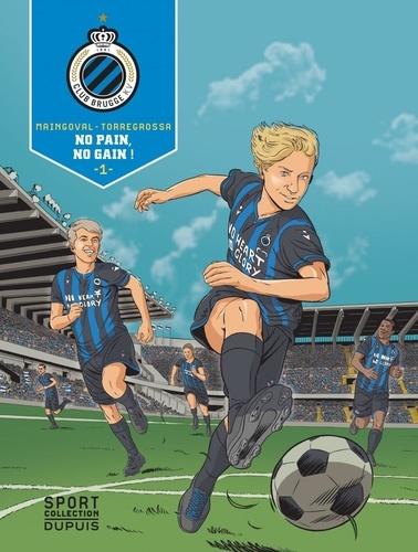 FC Bruges T1 : Le chemin de la gloire (0), bd chez Dupuis de Maingoval, Torregrossa, Ory