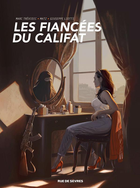 Les Fiancées du califat, bd chez Rue de Sèvres de Trévidic, Matz, Liotti, Georges