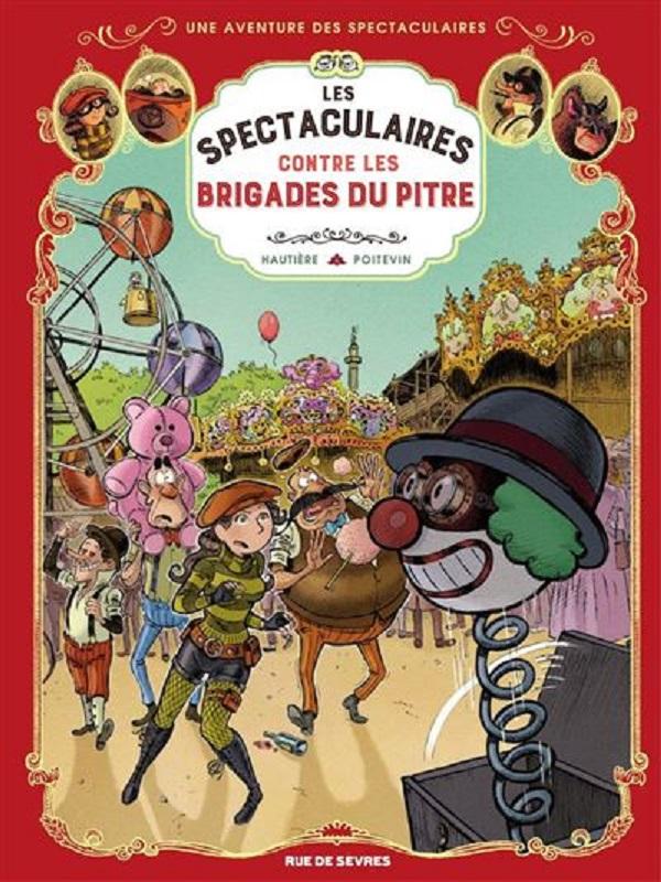 Les Spectaculaires T5 : Contre les brigades du pitre (0), bd chez Rue de Sèvres de Hautière, Poitevin, Bouchard