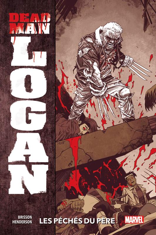 Dead man Logan T1 : Les péchés du père (0), comics chez Panini Comics de Brisson, Henderson, Woodard, Shalvey