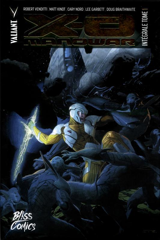 X-O Manowar T1, comics chez Bliss Comics de Kindt, Venditti, Braithwaite, Gaudiano, Garbett, Cifuentes, Hairsine, Nord, Baumann, Arreola, Reber, Ribic