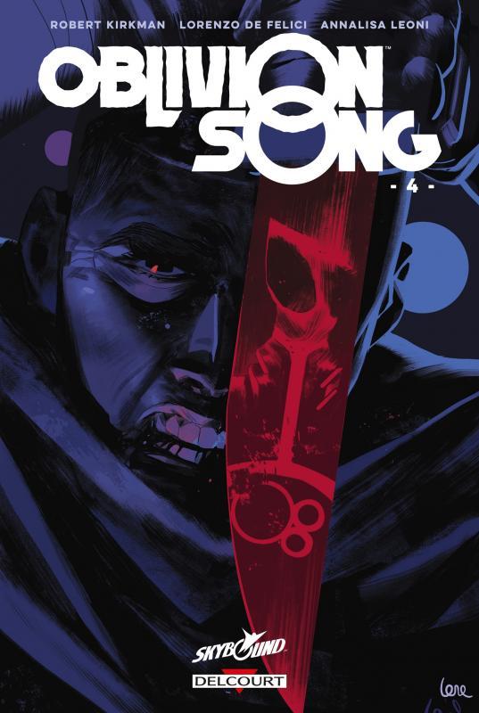 Oblivion Song T4, comics chez Delcourt de Kirkman, De Felici, Léoni