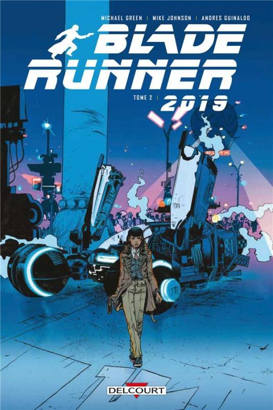 Blade Runner 2019 T2, comics chez Delcourt de Johnson, Green, Guinaldo, Lesko