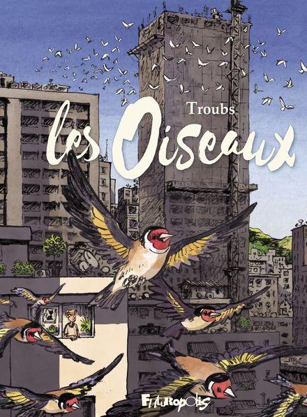 Les Oiseaux, bd chez Futuropolis de Troub's