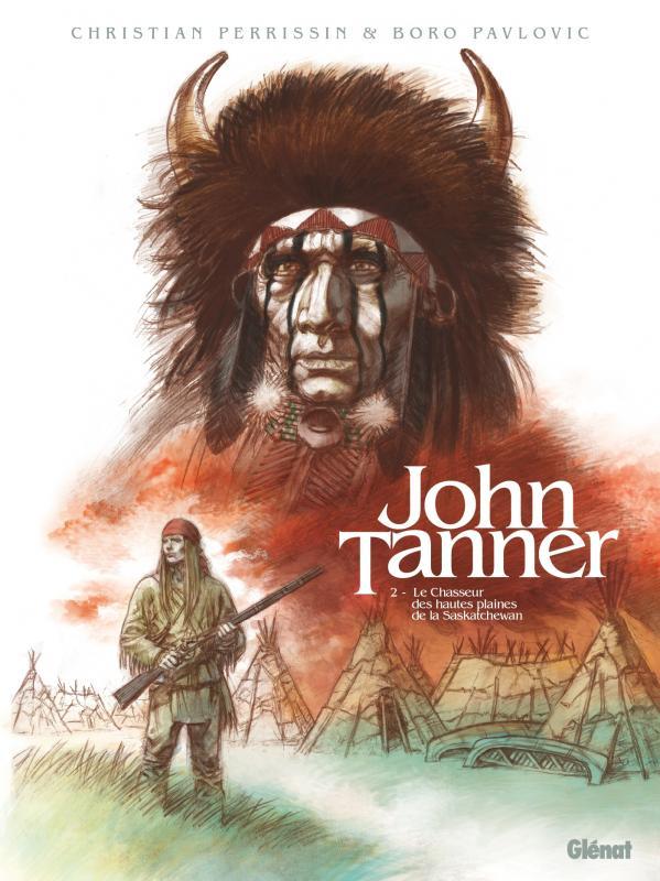 John Tanner T2 : Le chasseur des hautes plaines de la Saskatchewan (0), bd chez Glénat de Perrissin, Pavlovic, Boucq