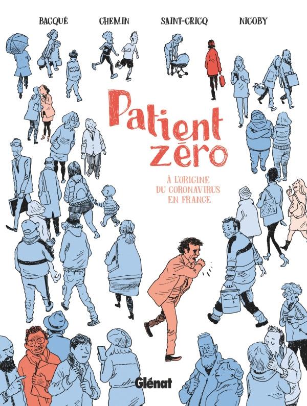 Patient zéro : À l'origine du coronavirus en France (0), bd chez Glénat de Saint-Cricq, Bacqué, Chemin, Nicoby