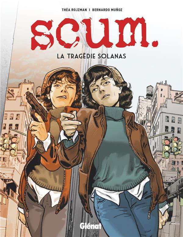 Scum : La tragédie Solanas (0), bd chez Glénat de Rojzman, Muñoz