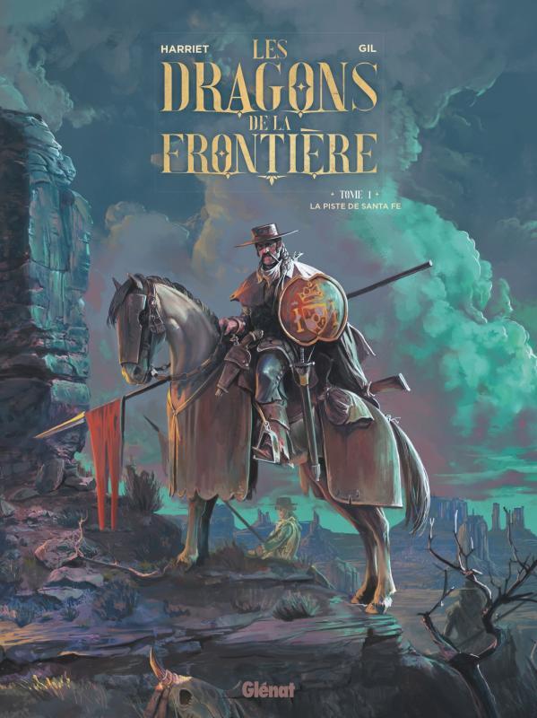 Les Dragons de la frontière T1 : La piste de Santa Fe (0), bd chez Glénat de Harriet, Gil, Aguirre