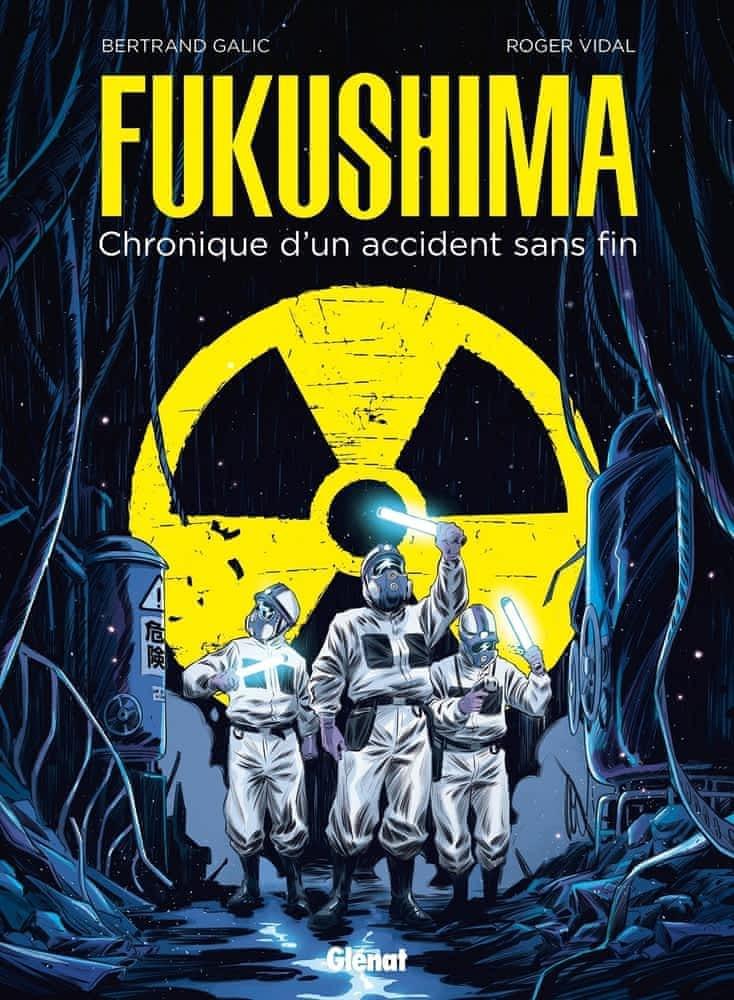 Fukushima : Chronique d'un accident sans fin (0), bd chez Glénat de Galic, Vidal