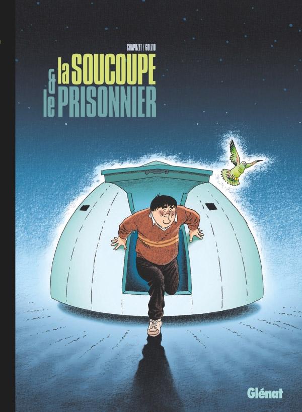 La Soucoupe et le Prisonnier, bd chez Glénat de Chapuzet, Golzio