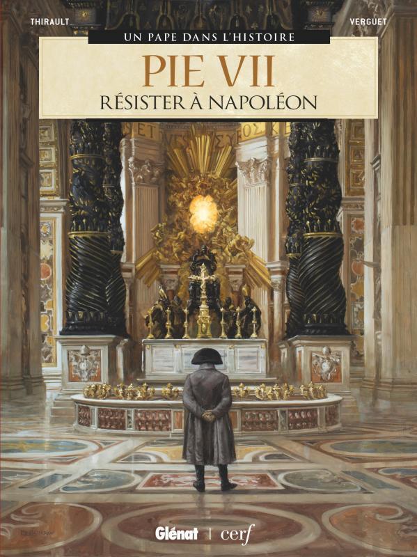 Pie VII : Résister à Napoléon (0), bd chez Glénat de Thirault, Verguet, Pinson