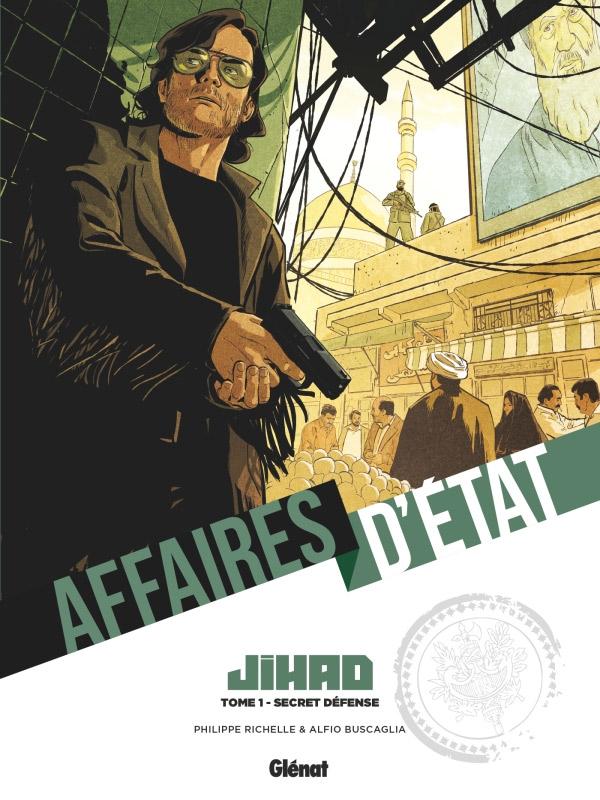 Affaires d'Etat - Jihad T1 : Secret défense (0), bd chez Glénat de Richelle, Buscaglia, Boccato