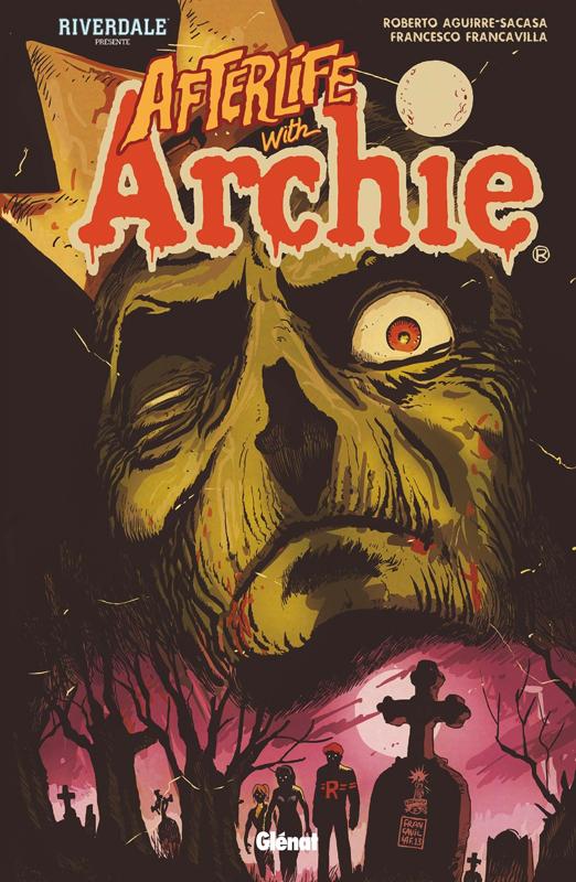 Riverdale présente... T1 : Afterlife with Archie (0), comics chez Glénat de Aguirre-Sacasa, Francavilla