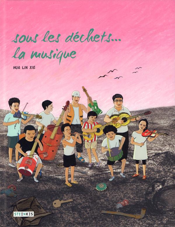 Sous les déchets... la musique, bd chez Steinkis de Xie