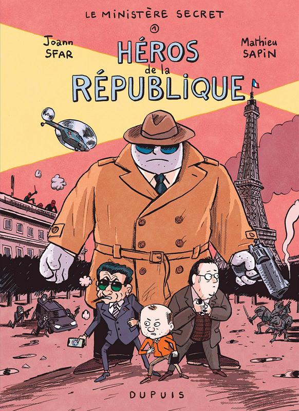 Le Ministère secret T1 : Héros de la République (0), bd chez Dupuis de Sfar, Sapin, Walter