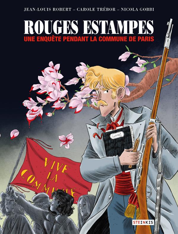 Rouges estampes : Une enquête pendant la commune de Paris (0), bd chez Steinkis de Trébor, Robert