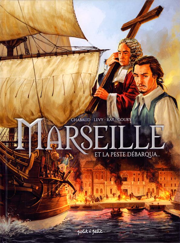 Marseille, Et la peste débarqua… T1, bd chez Petit à petit de Chabaud, Lévy, Ray, Meloni