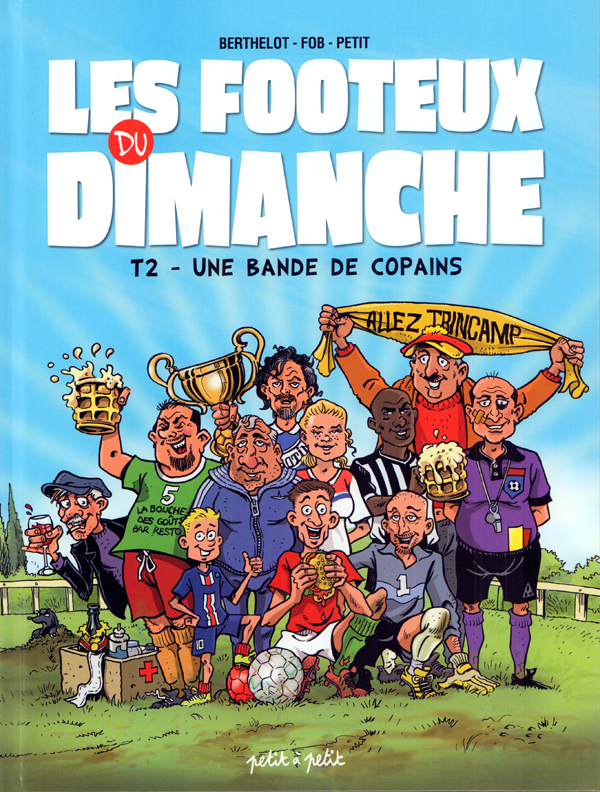 Les Footeux du dimanche T2 : Une bande de copains (0), bd chez Petit à petit de Petit, Fob, Berthelot, Carotenuto, Di Francia