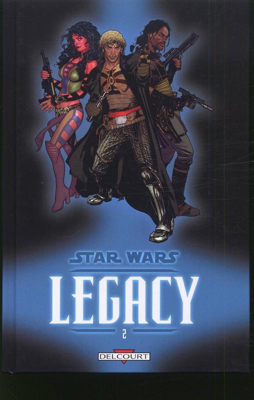 Star Wars Legacy – Legacy, T2 : Question de confiance (0), comics chez Delcourt de Ostrander, Dekraker, Pattison