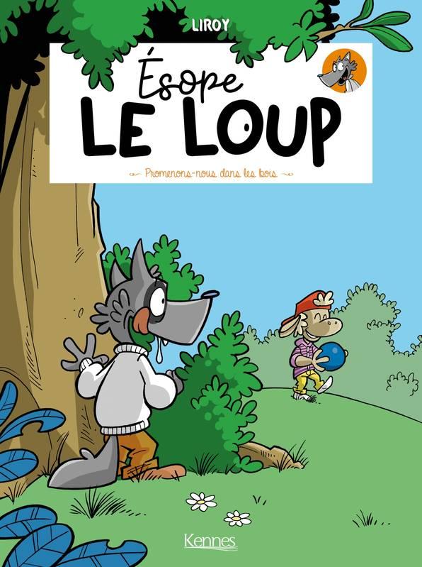 Esope le loup T1 : Promenons-nous dans les bois (0), bd chez Kennes éditions de Liroy