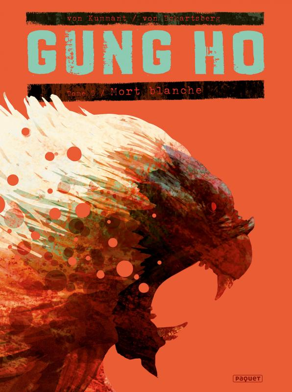 Gung Ho T5 : Mort Blanche (0), bd chez Paquet de Von Eckartsberg, von Kummant