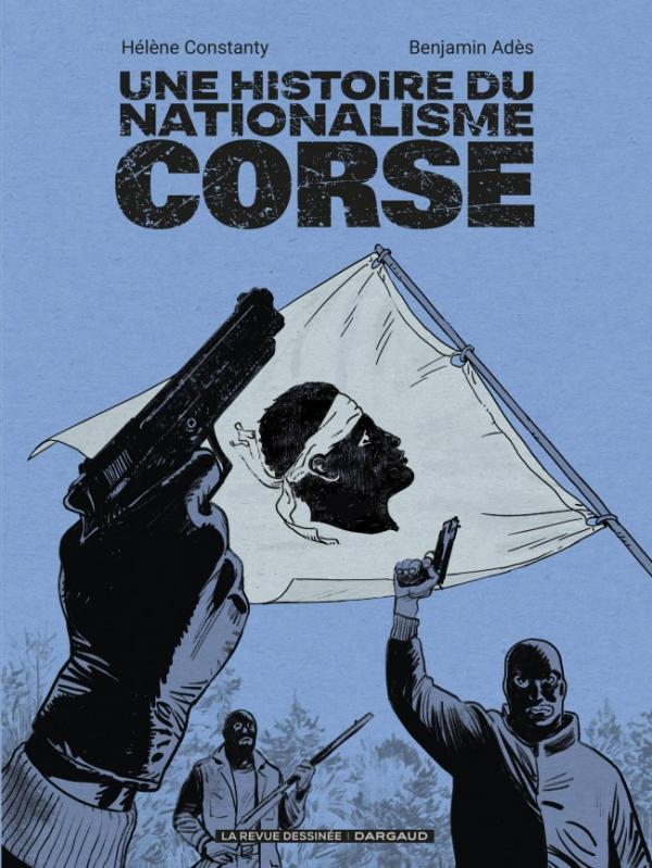 Une Histoire du nationalisme corse, bd chez Dargaud de Constanty, Adès