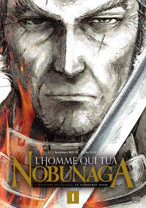 L'homme qui tua Nobunaga  T1, manga chez Delcourt Tonkam de Takechi, Todo