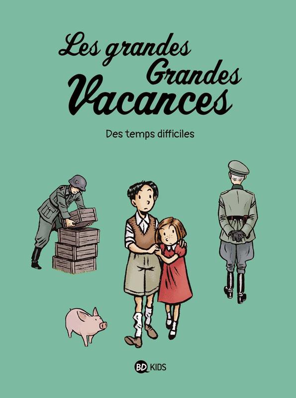 Les Grandes grandes vacances T3 : Des temps difficiles (0), bd chez BD Kids de Boulet