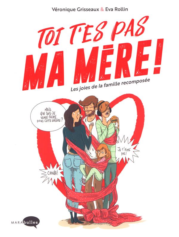 Toi, t'es pas ma mère ! : Les joies de la famille recomposée (0), bd chez Marabout de Grisseaux, Rollin