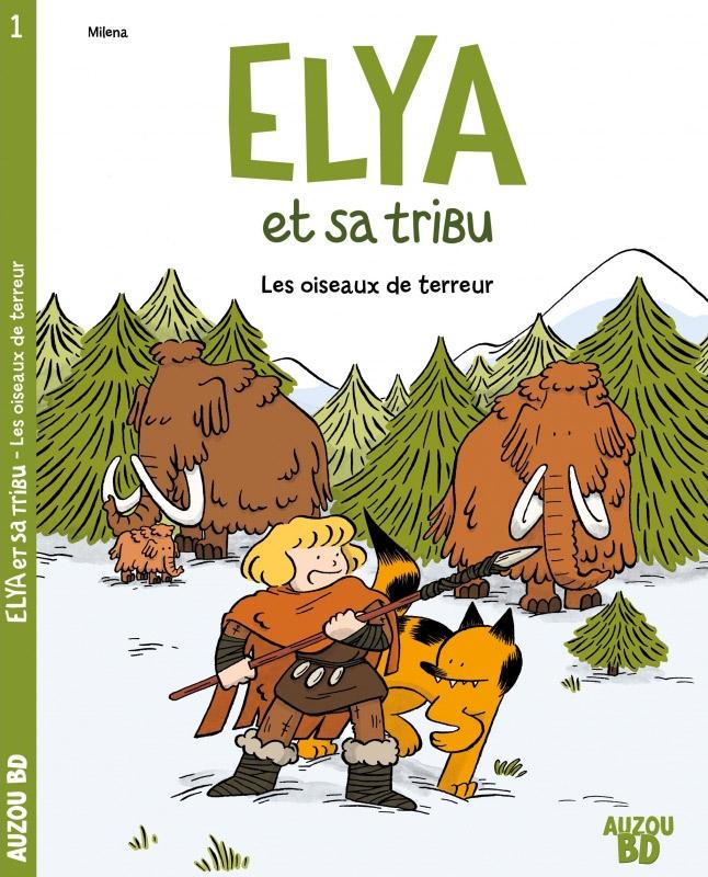 Elya T1 : Les oiseaux de terreur (0), bd chez Auzou de Milena