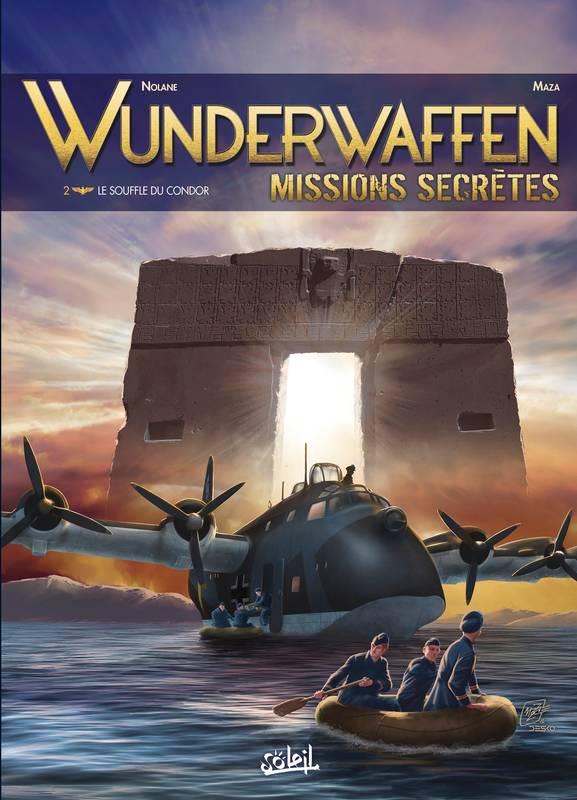 Wunderwaffen Missions secrètes T2 : Le Souffle du condor (0), bd chez Soleil de Richard D.Nolane, Vicanovic-Maza, Miljic