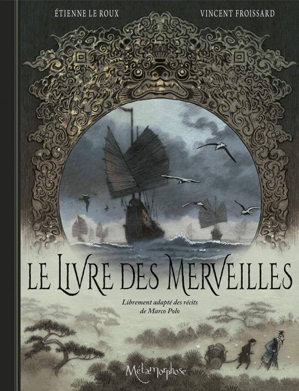 Le Livre des merveilles  : La Vie et les voyages de Marco Polo (0), bd chez Soleil de Le  Roux, Froissard