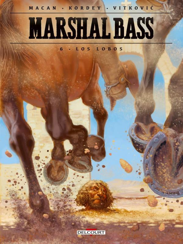 Marshal Bass T6 : Los Lobos (0), bd chez Delcourt de Macan, Kordey, Vitkovic