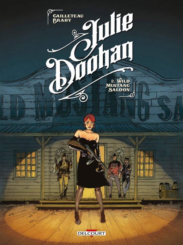 Julie Doohan T2 : Wild Mustang Saloon (0), bd chez Delcourt de Cailleteau, Brahy, Champelovier