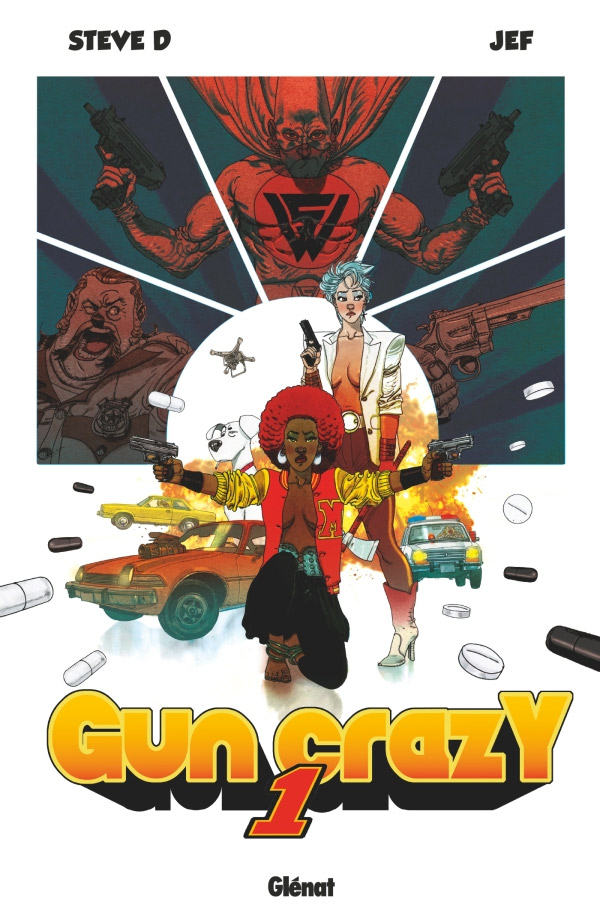 Gun Crazy T1, bd chez Glénat de Steve D, Jef