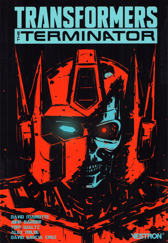 Transformers vs Terminator, comics chez Vestron de Waltz, Mariotte, Barber, Milne , Fullerton, Cruz