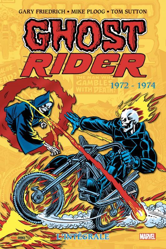 Ghost Rider : L'intégrale : 1972-1974 (0), comics chez Panini Comics de Friederich, Moench, Isabella, Wolfman, Mooney, Ploog, Sutton, Roussos, Rachelson, Goldberg, Wein, Lessman, Goldberg