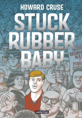 Stuck Rubber Baby, comics chez Casterman de Cruse