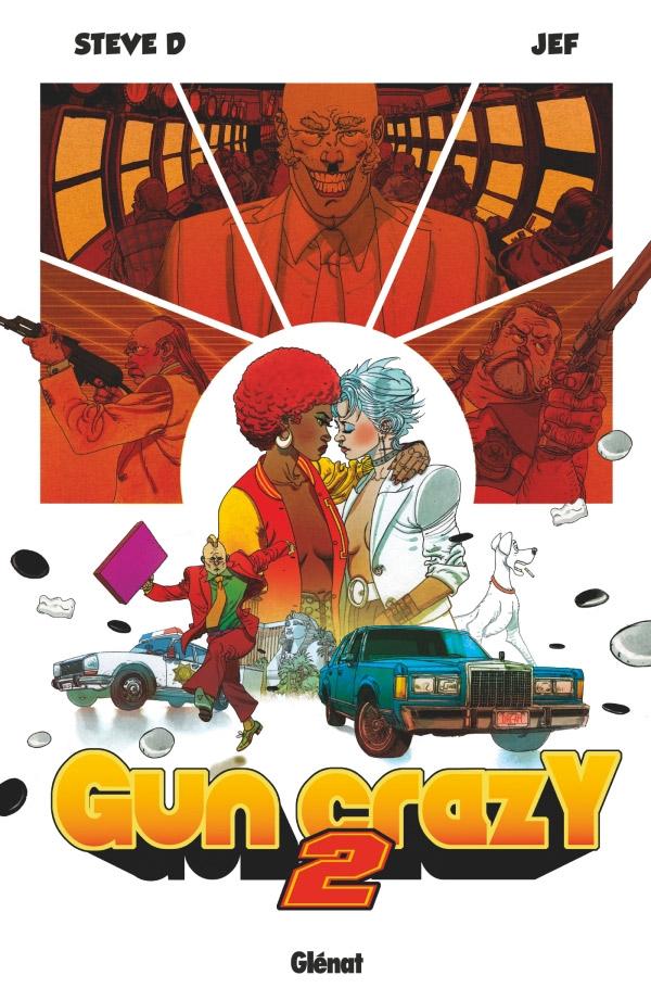 Gun Crazy T2, bd chez Glénat de Steve D, Jef
