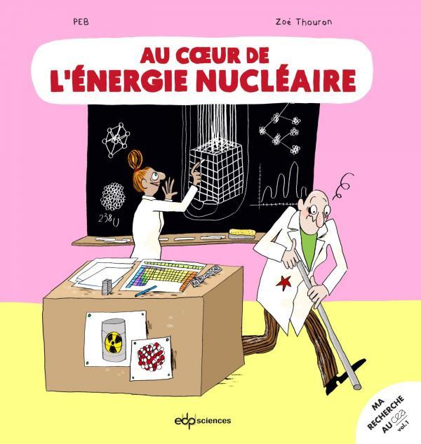 Au coeur de l'énergie nucléaire, bd chez Ecosciences de Peb, Thouron