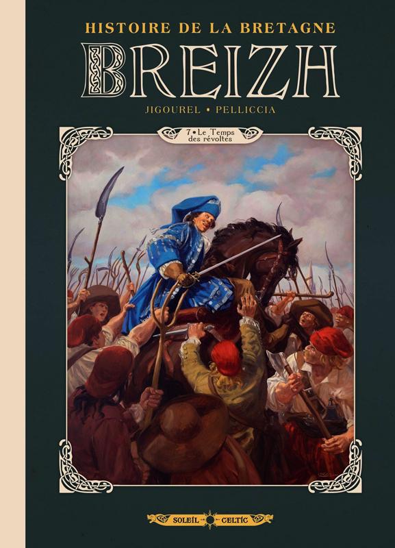 Breizh – Histoire de la Bretagne T7 : Le Temps des révoltes (0), bd chez Soleil de Jigourel, Pellicia, Lopez