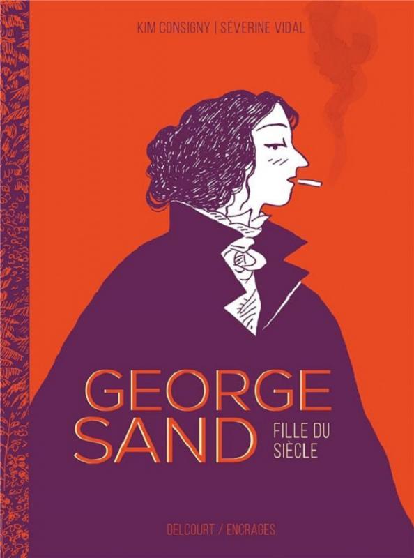 George Sand, bd chez Delcourt de Vidal, Consigny