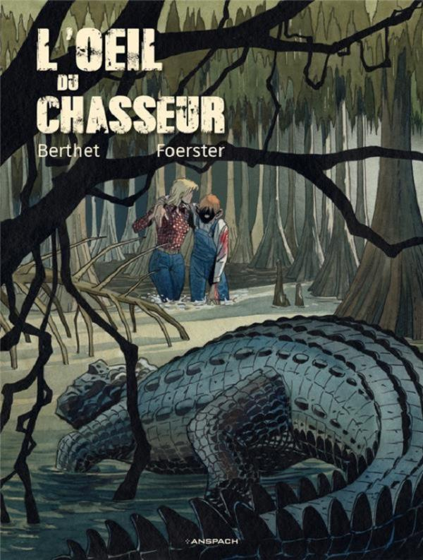 L'Oeil du chasseur, bd chez Anspach de Foerster, Berthet, Beaumeney-Joannet