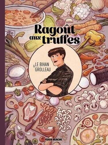 Ragoût aux truffes, bd chez Fluide Glacial de Grolleau, le Bihan, Paillat