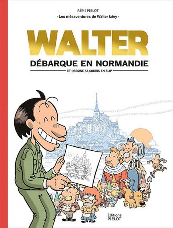 Walter débarque en Normandie T1 : et dessine sa souris en slip (0), bd chez Pielot de Pielot, Thomas